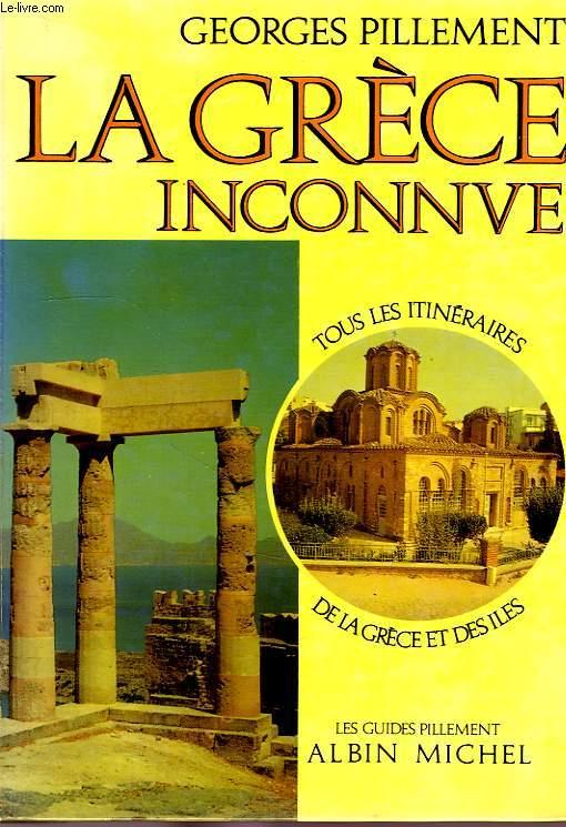 LA GRECE INCONNUE, ITINERAIRES ARCHEOLOGIQUES
