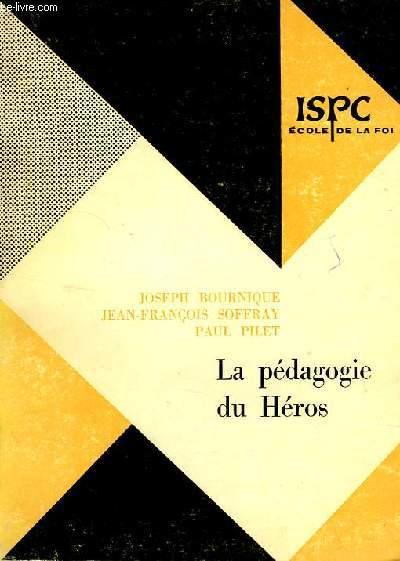 LA PEDAGOGIE DU HEROS, UN ENSEIGNEMENT RELIGIEUX DE 12 A 14 ANS