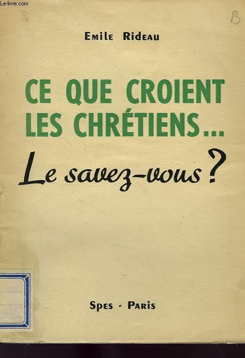 CE QUE CROIENT LES CHRETIENS... LE SAVEZ-VOUS ?