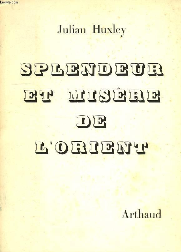 SPLENDEUR ET MISERE DE L'ORIENT