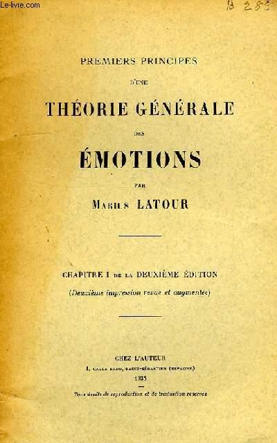 PREMIERS PRINCIPES D'UNE THEORIE GENERALE DES EMOTIONS, CHAPITRE I ET CHAPITRE II DE LA 2e EDITION