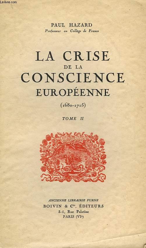 LA CRISE DE LA CONSCIENCE EUROPEENNE (1680-1715), TOME II