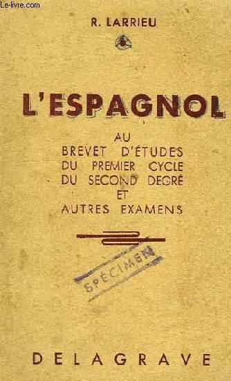 L'ESPAGNOL AU BREVET D'ETUDES DU 1er CYCLE DU 2d DEGRE ET AUTRES EXAMENS