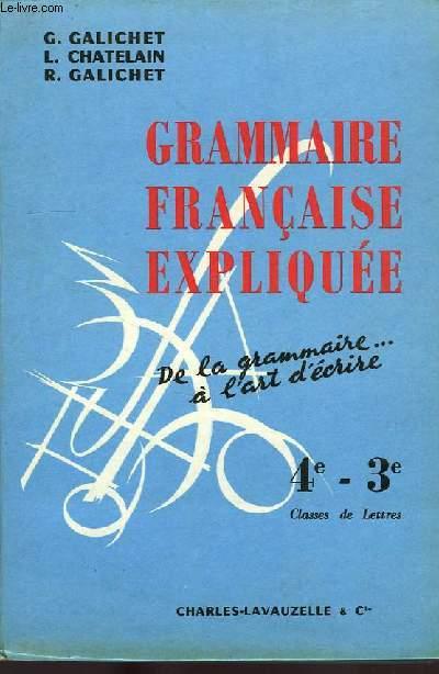 GRAMMAIRE FRANCAISE EXPLIQUEE, CLASSES DE 4e ET DE 3e, CLASSES DE LETTRES