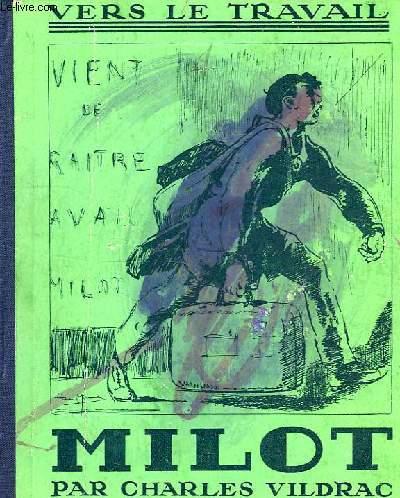 VERS LE TRAVAIL, MILOT