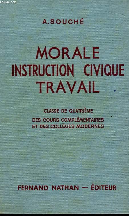 MORALE, INSTRUCTION CIVIQUE, TRAVAIL, CLASSE DE 4e DES CC ET DES COLLEGES MODERNES