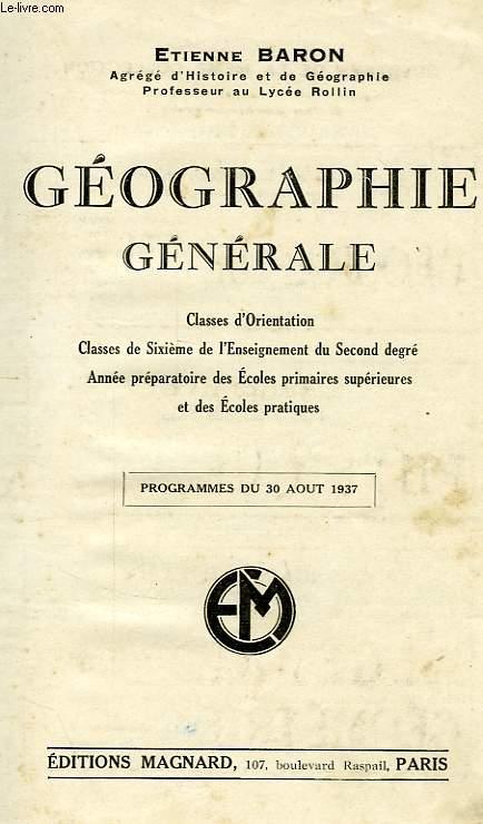 GEOGRAPHIE GENERALE, CLASSES D'ORIENTATION, CLASSES DE 6e DE L'ENSEIGNEMENT DU SECOND DEGRE, ANNEE PREPARATOIRE DS EPS ET DES EP