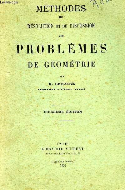 METHODES DE RESOLUTION ET DE DISCUSSION DES PROBLEMES DE GEOMETRIE