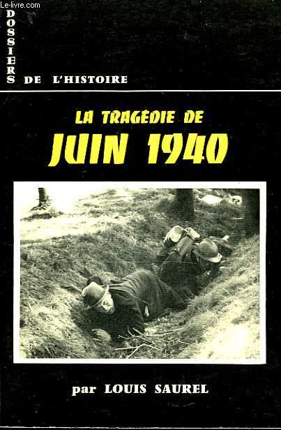 DOSSIERS DE L'HISTOIRE, 7, LA TRAGEDIE DE JUIN 1940