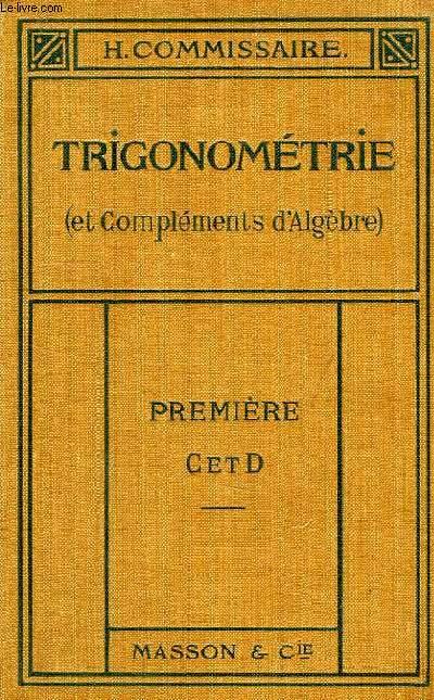 LECONS DE TRIGONOMETRIE, SUIVIES DE COMPLEMENT D'ALGEBRE, CLASSES DE 1re C ET D