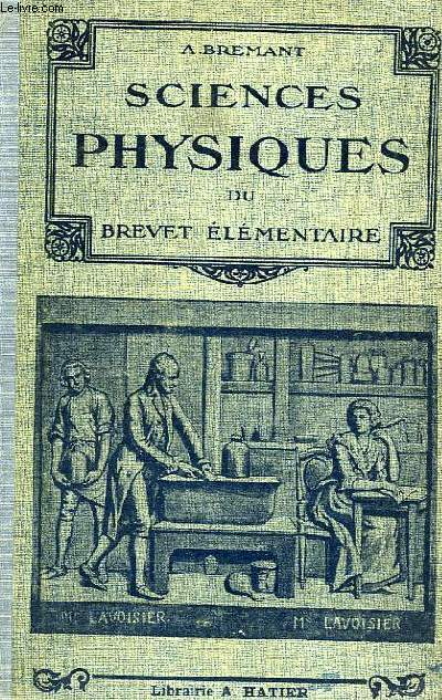 LES SCIENCES PHYSIQUES DU BREVET ELEMENTAIRTE, NOTIONS DE PHYSIQUE ET DE CHIMIE, COURS COMPLEMENTAIRE