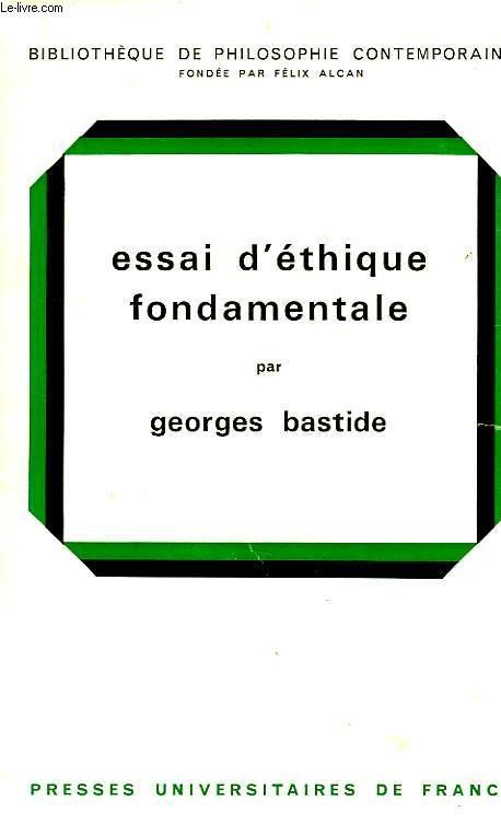 ESSAI D'ETHIQUE FONDAMENTALE