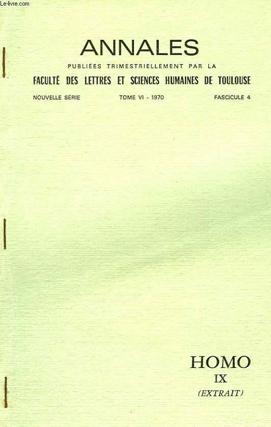 ANNALES PUBLIEES TRIMESTRIELLEMENT PAR LA FACULTE DES LETTRES ET SCIENCES HUMIANES DE TOULOUSE, NOUVELLE SERIE, TOME VI, 1970, FASC. 4, HOMO IX (EXTRAIT)