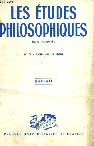 LES ETUDES PHILOSOPHIQUES, REVUE TRIMESTRIELLE, EXTRAIT, N° 2, AVRIL-JUIN 1958