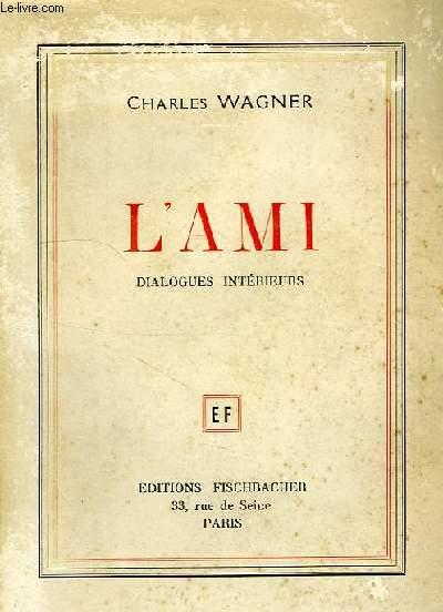 L'AMI, DIALOGUE INTERIEURS