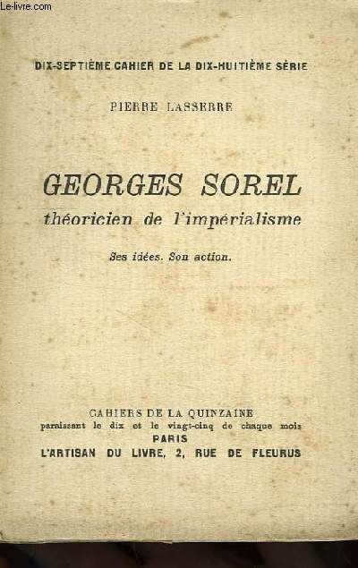 GEORGES SOREL, THEORICIEN DE L'IMPERIALISME, SES IDEES, SON ACTION