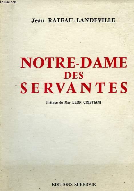 NOTRE-DAME DES SERVANTES