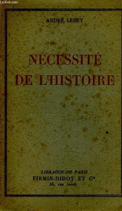 NECESSITE DE L'HISTOIRE
