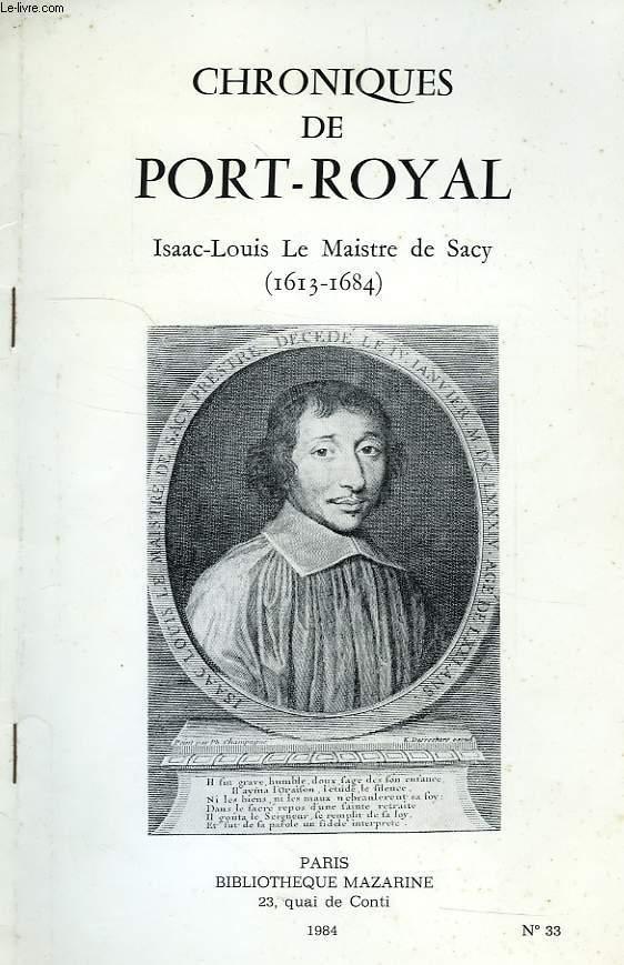 CHRONIQUES DE PORT-ROYAL, N° 33, ISAAC-LOUIS LE MAISTRE DE SACY (1613-1684)