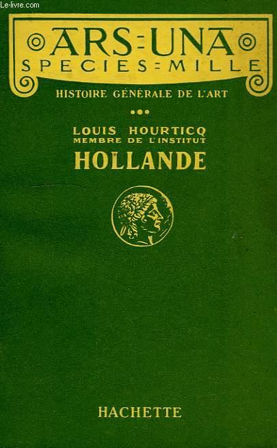 ARS UNA SPECIES MILLE, HISTOIRE GENERALE DE L'ART, HOLLANDE