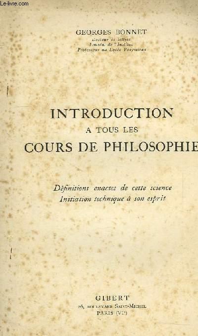 INTRODUCTION A TOUS LES COURS DE PHILOSOPHIE