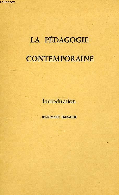LA PEDAGOGIE CONTEMPORAINE, INTRODUCTION