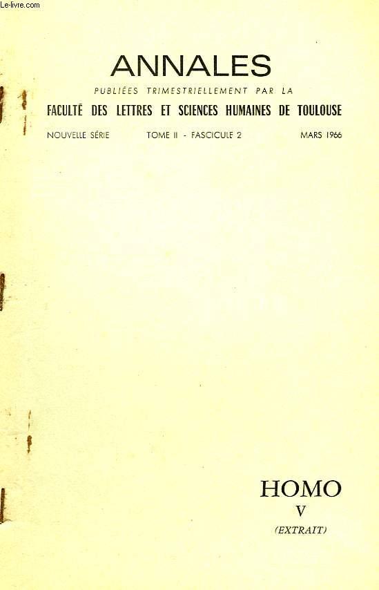 ANNALES DE LA FACULTE DES LETTRES ET SCIENCES HUMAINES DE TOULOUSE, TOME II, FASC. 2, MARS 1966, HOMO V (EXTRAIT)