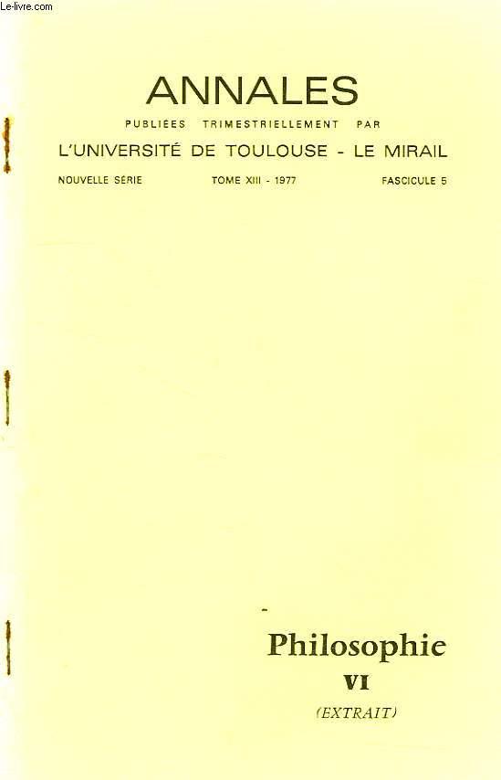 ANNALES DE L'UNIVERSITE DE TOULOUSE - LE MIRAIL, TOME XIII, FASC. 5, 1977, PHILOSOPHIE, VI (EXTRAIT)