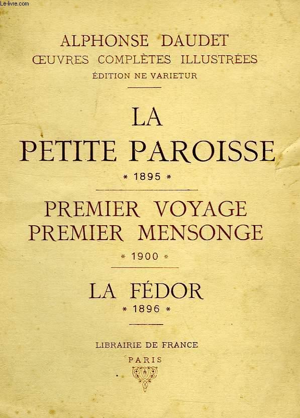 LA PETITE PAROISSE, 1895, PREMIER VOYAGE, PREMIER MENSONGE, 1900, LA FEDOR, 1896