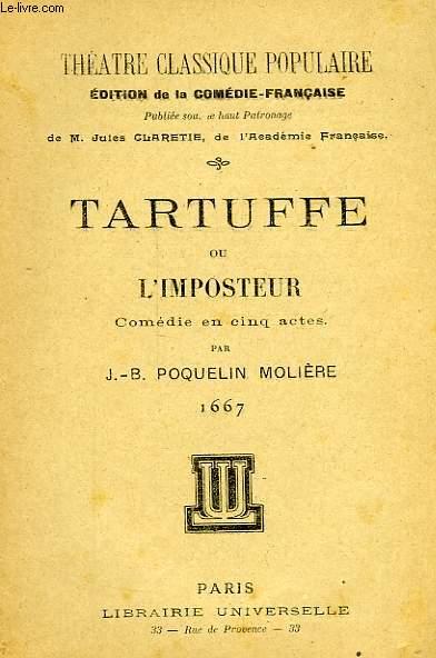 TARTUFFE, OU L'IMPOSTEUR, COMEDIE EN 5 ACTES (1667)
