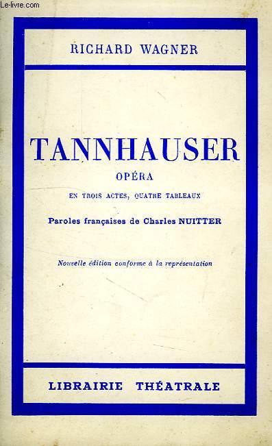 TANNHAUSER, OPERA EN 3 ACTES, 4 TABLEAUX