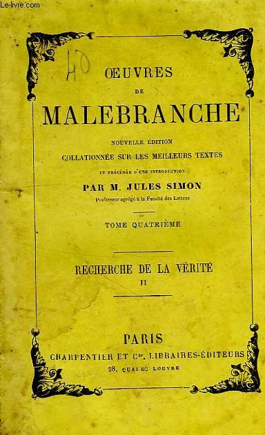 OEUVRES DE MALEBRANCHE, TOME IV, RECHERCHE DE LA VERITE II
