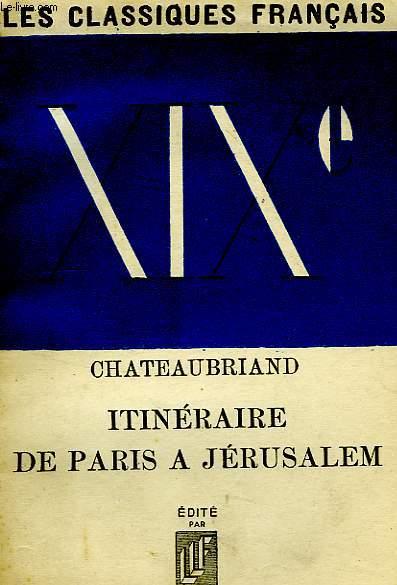 ITINERAIRE DE PARIS A JERUSALEM (EXTRAITS)
