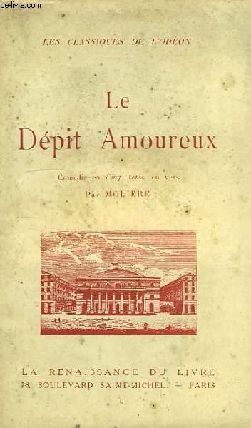 LE DEPIT AMOUREUX, COMEDIE EN 5 ACTES