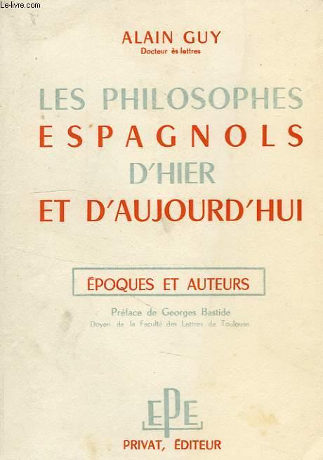 LES PHILOSOPHES ESPAGNOLS D'HIER ET D'AUJOURD'HUI, EPOQUES ET AUTEURS