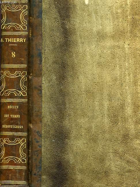 RECITS DES TEMPS MEROVINGIENS, PRECEDES DE CONSIDERATIONS SUR L'HISTOIRE DE FRANCE, TOME II