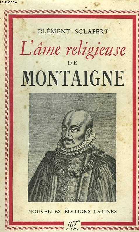 L'AME RELIGIEUSE DE MONTAIGNE
