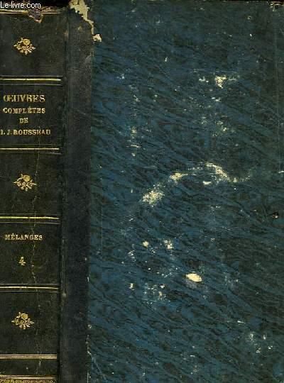 OEUVRES COMPLETES DE J. J. ROUSSEAU, TOME IV, MELANGES I