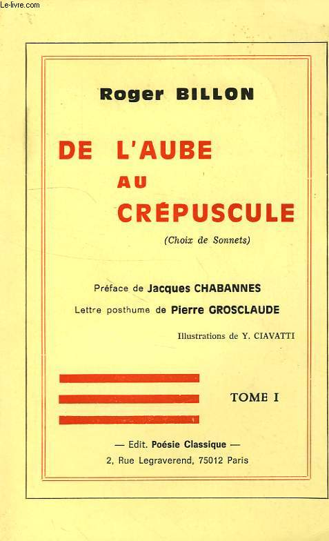 DE L'AUBE AU CREPUSCULE (CHOIX DE SONNETS), TOME I