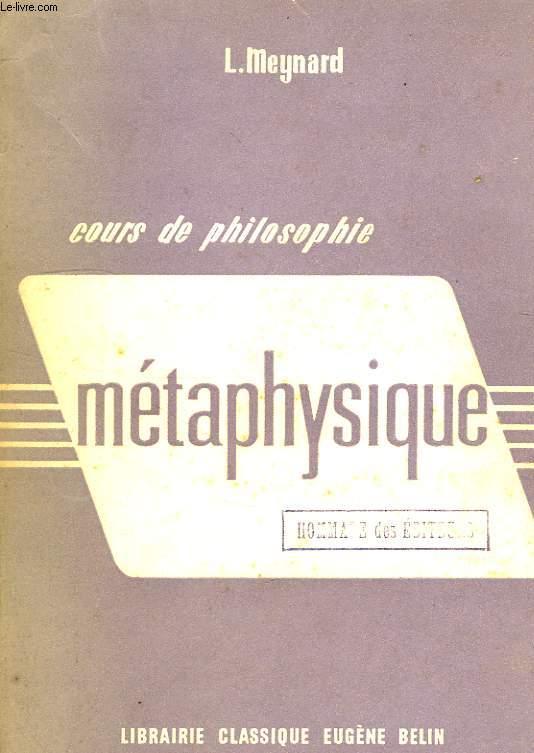COURS DE PHILOSOPHIE, METAPHYSIQUE, CLASSE DE PHILOSOPHIE ET PROPEDEUTIQUE