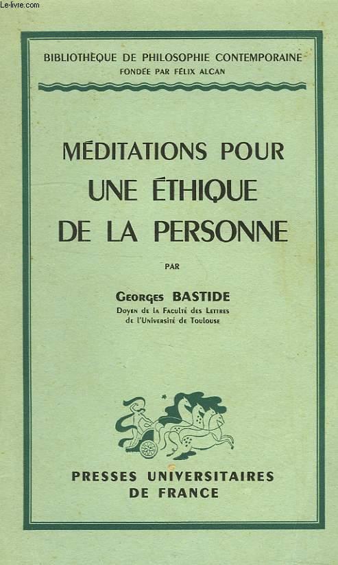 MEDITATIONS POUR UNE ETHIQUE DE LA PERSONNE