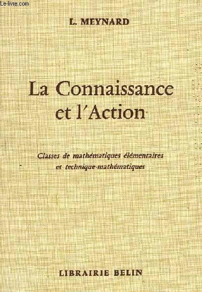 LA CONNAISSANCE ET L'ACTION, CLASSES DE MATHEMATIQUES ELEMENTAIRES ET TECHNIQUE-MATHEMATIQUES