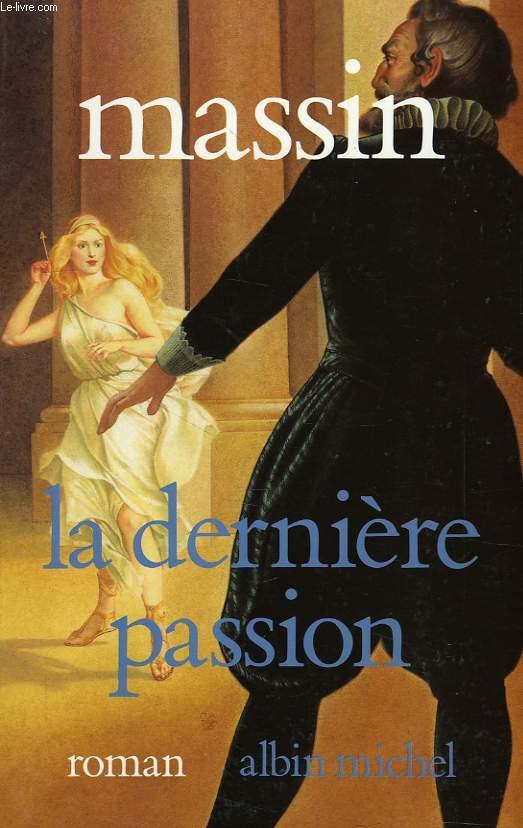 LA DERNIERE PASSION, HENRI IV ET CHARLOTTE DE MONTMORENCY