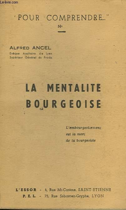 POUR COMPRENDRE, N° 4, LA MENTALITE BOURGEOISE
