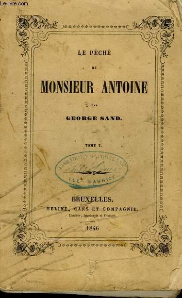 LE PECHE DE M. ANTOINE, TOME I