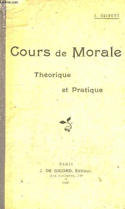 COURS DE MORALE, THEORIQUE ET PRATIQUE