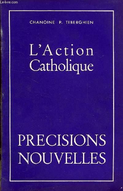 L'ACTION CATHOLIQUE, PRECISIONS, NOUVELLES