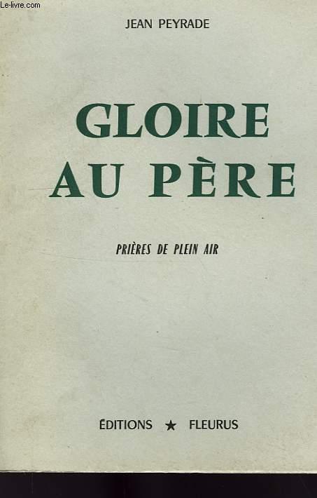 GLOIRE AU PERE, PRIERES DE PLEIN AIR