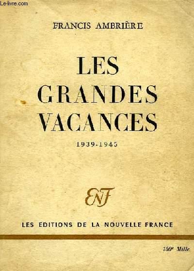 LES GRANDES VACANCES, 1939-1945