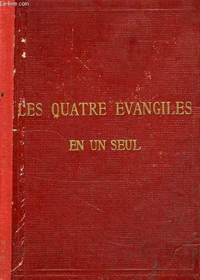 LE SAINT EVANGILE DE NOTRE-SEIGNEUR JESUS-CHRIST OU LES 4 EVANGILES EN UN SEUL